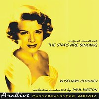 The Stars Are Singing — Rosemary Clooney And His Orchestra