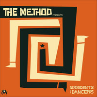 Dissidents & Dancers — The Method