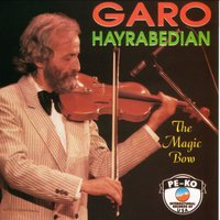 The Magic Bow — Garo Hayrabedian
