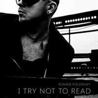 I'll Try Not to Read — Roman Polonsky