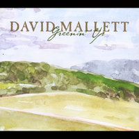 Greenin' Up — DAVID MALLETT