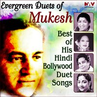 Evergreen Duets of Mukesh Best of His Hindi Bollywood Duet Songs — Mukesh