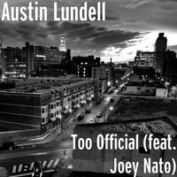 Too Official (feat. Joey Nato) — Joey Nato, Austin Lundell