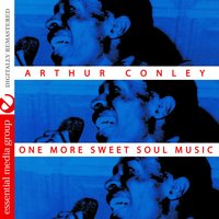 One More Sweet Soul Music — Arthur Conley