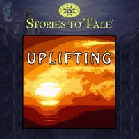 Stories To Tale Vol. 18: Uplifting — CueHits