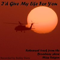 I'd Give My Life for You — Bobby Dietz