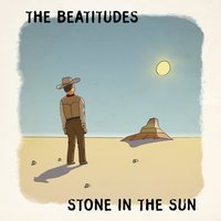 Stone in the Sun — The Beatitudes