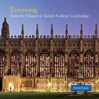 Evensong from the Chapel of King's College Cambridge — King's College Choir Cambridge