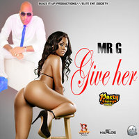 Give Her - Single — Mr. G