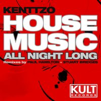 Kult Records Presents: House Music All Night Long — Kenttzo