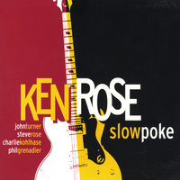 Slow Poke — Ken Rose