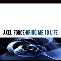 Bring Me To Life — Axel Force