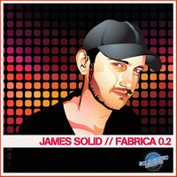 James Solid Presents Fabrica 0.2 — сборник