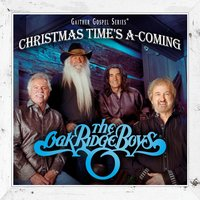Christmas Time's A-Coming — The Oak Ridge Boys