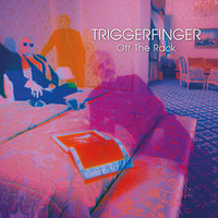Off The Rack — Triggerfinger