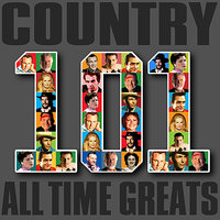 Country - 101 All Time Greats — сборник