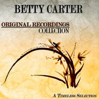 Original Recordings Collection (A Timeless Selection) — Betty Carter
