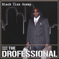 The Drofessional — Black Ciza Sosay