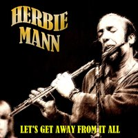 Let's Get Away from It All — Herbie Mann, Джордж Гершвин