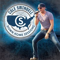 Down Home Sessions — Cole Swindell