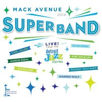 Live from the Detroit Jazz Festival - 2014 — Mack Avenue SuperBand