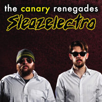 Sleazelectro — The Canary Renegades