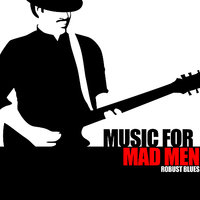 Music For Mad Men - Robust Blues — сборник