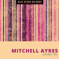 Loving You — Mitchell Ayres