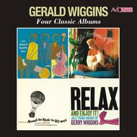 Four Classic Albums (The Gerald Wiggins Trio / The Loveliness of You / Music from Around the World in Eighty Days / Relax and Enjoy It) — Gerald Wiggins