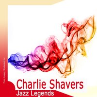 Jazz Legends: Charlie Shavers — Charlie Shavers
