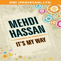 It's My Way — Mehdi Hassan