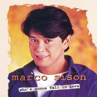Who's Gonna Fall in Love — Marco Sison