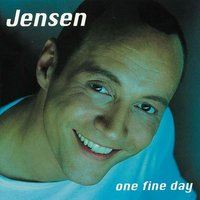 One Fine Day — Jensen