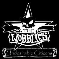 Undesirable Citizens — The Wobblies