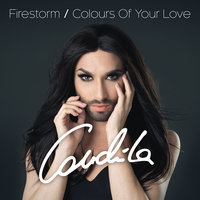 Firestorm / Colours of Your Love — Conchita Wurst
