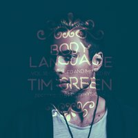 Get Physical Music Presents: Body Language, Vol. 18 by Tim Green — Tim Green