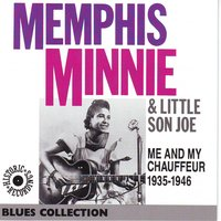 Me and my chauffeur — Memphis Minnie, Little Son Joe