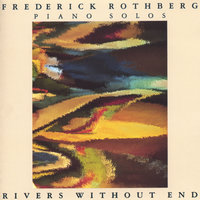 Rivers Without End — Frederick Rothberg