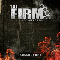Abgebrannt — The Firm Incorporated