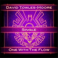One with the Flow — David Towles-Moore