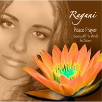 Peace Prayer (Seeing All the World as Divine) [feat. Mr. Logek] — Ragani