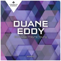 Because They're Young — Duane Eddy