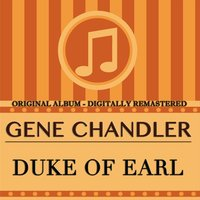 Duke of Earl — Gene Chandler
