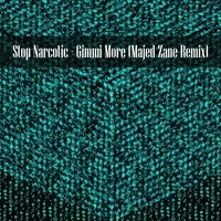 Gimmi More — Stop Narcotic