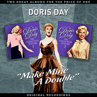 """Make Mine A Double"" - Two Great Albums For The Price Of One — Doris Day"