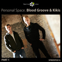 Personal Space. Blood Groove & Kikis, Pt. 1 — Blood Groove, Kikis, Blood Groove & Kikis