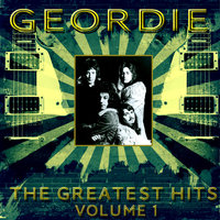 Geordie - The Greatest Hits Vol 1 — Geordie