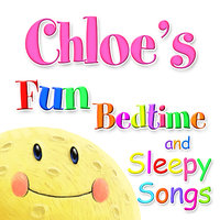 Fun Bedtime and Sleepy Songs For Chloe — Eric Quiram, Julia Plaut, Michelle Wooderson, Ingrid DuMosch, The London Fox Players