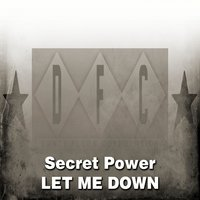 Let Me Down — Secret Power
