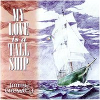 My Love Is a Tall Ship — Jimmy Crowley